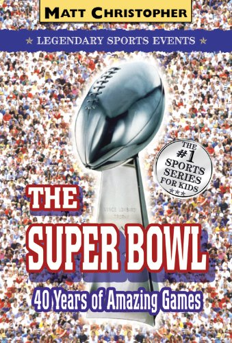 9781417757985: The Super Bowl: Forty Years Of Amazing Games (Turtleback School & Library Binding Edition) (Legenday Sports Events)