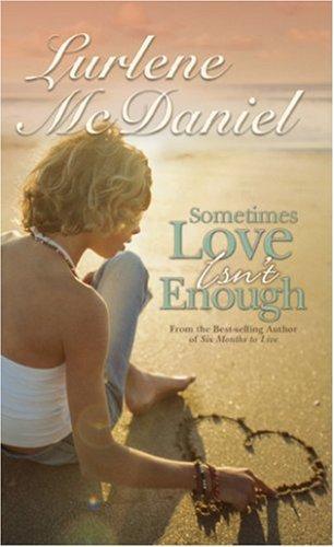 Sometimes Love Isn't Enough (Turtleback School & Library Binding Edition): McDaniel, ...