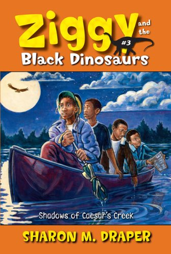 Shadows Of Caesar's Creek (Turtleback School & Library Binding Edition) (Ziggy and the Black Dinosaurs) (9781417764655) by Sharon M. Draper