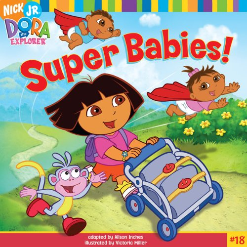 Super Babies! (Turtleback School & Library Binding Edition) (Nick Jr Dora the Explorer) (1417764724) by Inches, Alison