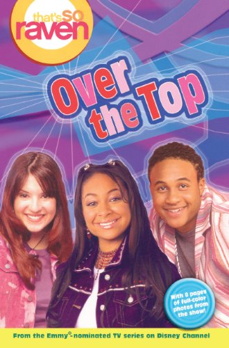 Over The Top (Turtleback School & Library Binding Edition) (That's So Raven) (9781417765416) by Disney