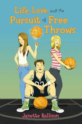 9781417767649: Life, Love, And The Pursuit Of Free Throws (Turtleback School & Library Binding Edition)