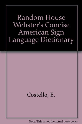 9781417772896: Random House Webster's Concise American Sign Language Dictionary
