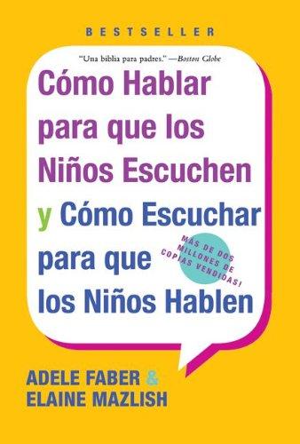 9781417779390: Como Hablar Para Que Los Ninos Escuchen / How to Talk So Kids Will Listen: Y Como Escuchar Para Que Los Ninos Hablen/ and Listen So Kids Will Talk