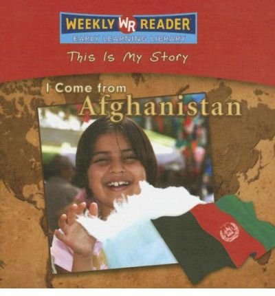 9781417783823: I Come from Afghanistan (This Is My Story)