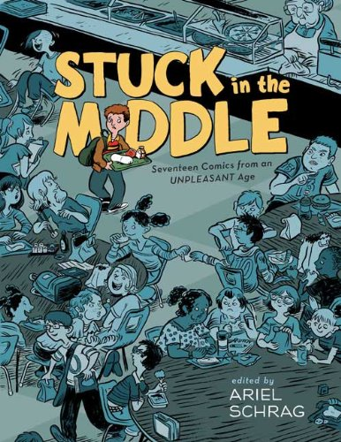 9781417784493: Stuck In The Middle: 17 Comics From An Unpleasant Age (Turtleback School & Library Binding Edition)