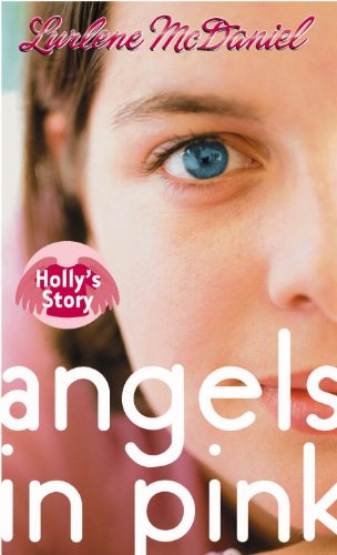 Holly's Story (Turtleback School & Library Binding Edition) (Angels in Pink (Prebound)): ...