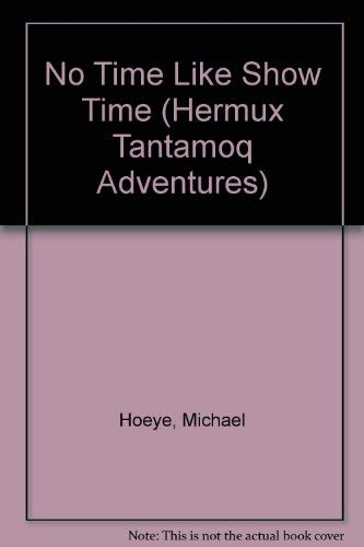 9781417787098: No Time Like Show Time (Hermux Tantamoq Adventures)