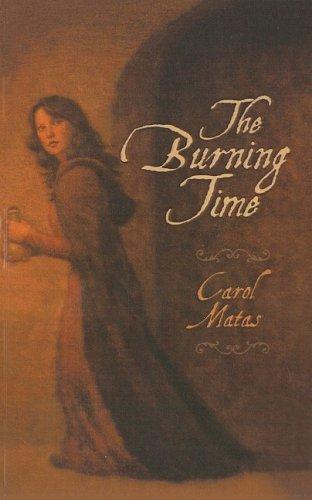 The Burning Time (Turtleback School & Library Binding Edition): Matas, Carol