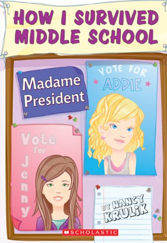 Madame President (Turtleback School & Library Binding Edition) (How I Survived Middle School (Pb)) (9781417791538) by Nancy E. Krulik