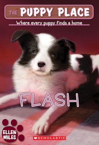 Flash (Turtleback School & Library Binding Edition) (The Puppy Place): Ellen Miles