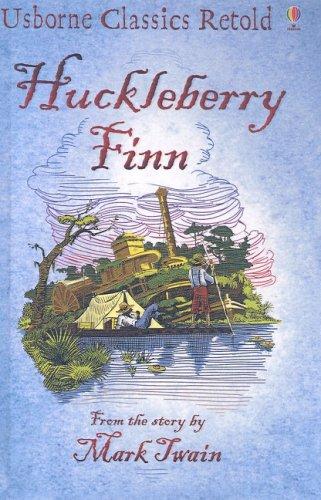 Huckleberry Finn (Usborne Classics Retold) (141779447X) by Twain, Mark