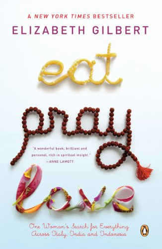 9781417797684: Eat, Pray, Love: One Woman's Search for Everything Across Italy, India and Indonesia