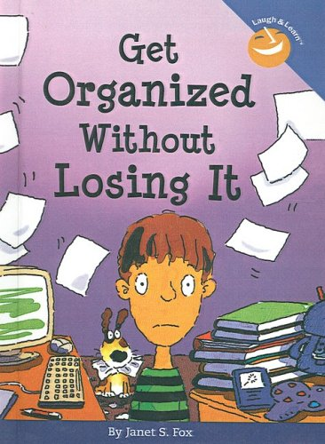 9781417807772: Get Organized Without Losing It (Laugh & Learn (Free Spirit Publishing))