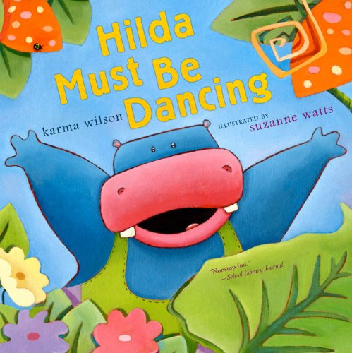 Hilda Must Be Dancing (1417811447) by Karma Wilson