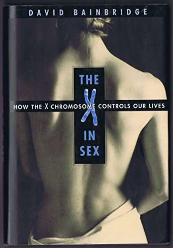 9781417818693: The X in Sex: How the X Chromosome Controls Our Lives