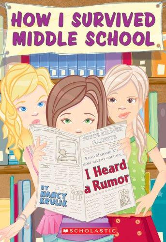 I Heard A Rumor (Turtleback School & Library Binding Edition) (How I Survived Middle School (Pb)) (9781417819737) by Nancy E. Krulik