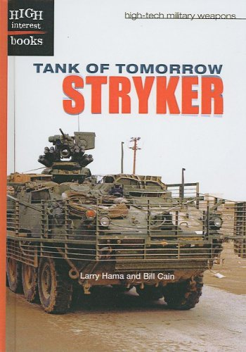 Tank of Tomorrow: Stryker (High Interest Books: High-Tech Military Weapons (Pb)) (1417820322) by Larry Hama; Bill Cain
