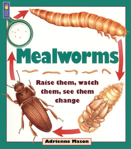 Mealworms: Raise Them, Watch Them, See Them Change (Turtleback School & Library Binding Edition) (1417824662) by Mason, Adrienne