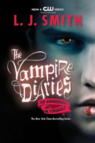The Awakening; The Struggle (Turtleback School & Library Binding Edition) (The Vampire Diaries)...
