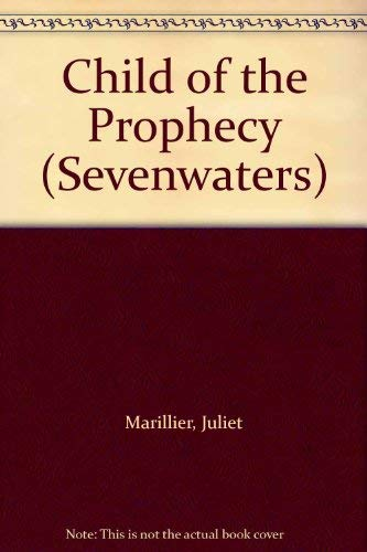 9781417826032: Child of the Prophecy (Sevenwaters)