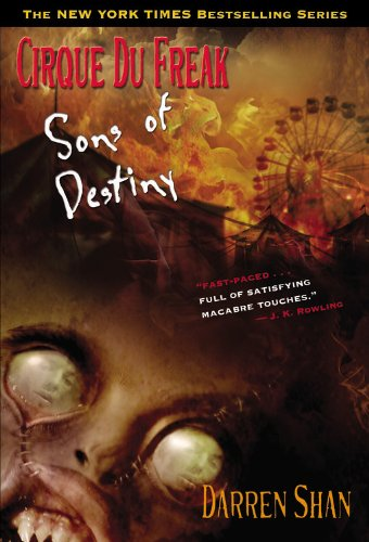Sons Of Destiny (Turtleback School & Library Binding Edition) (Cirque Du Freak, the Saga of Darren Shan) (1417827696) by Darren Shan
