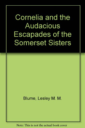 9781417828180: Cornelia and the Audacious Escapades of the Somerset Sisters