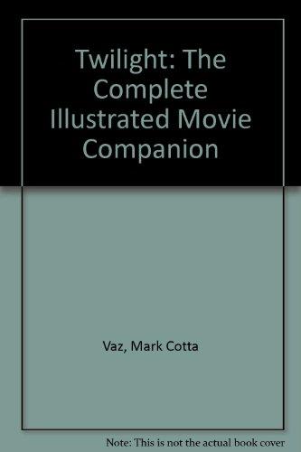 9781417828685: Twilight: The Complete Illustrated Movie Companion