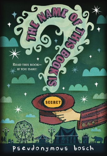 9781417829750: The Name Of This Book Is Secret (Turtleback School & Library Binding Edition) (Secret (Pseudonymous Bosch))