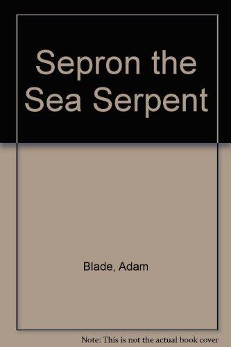9781417830244: Sepron the Sea Serpent