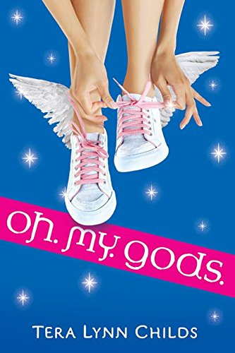 9781417831852: [Oh. My. Gods.] (By: Tera Lynn Childs) [published: May, 2009]