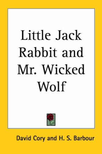 9781417900985: Little Jack Rabbit and Mr. Wicked Wolf