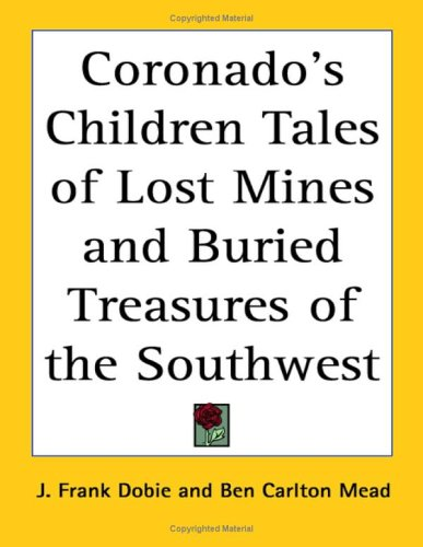9781417901951: Coronado's Children Tales of Lost Mines And Buried Treasures of the Southwest