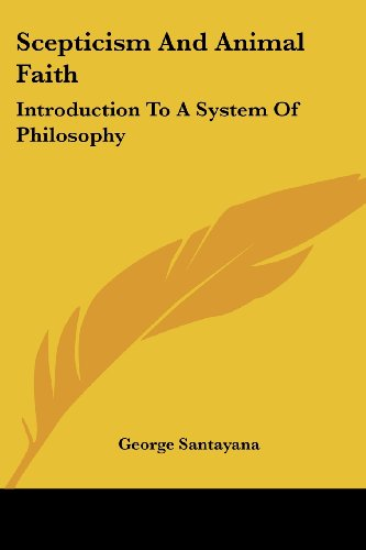 9781417902224: Scepticism And Animal Faith: Introduction To A System Of Philosophy