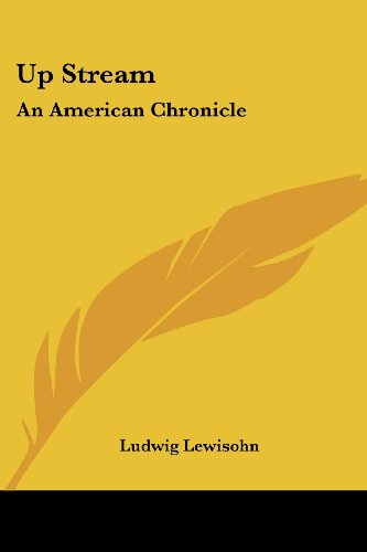 9781417902422: Up Stream: An American Chronicle