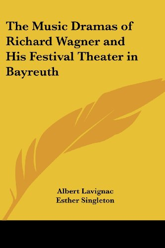 9781417902972: The Music Dramas of Richard Wagner and His Festival Theater in Bayreuth