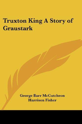 9781417903337: Truxton King: A Story of Graustark