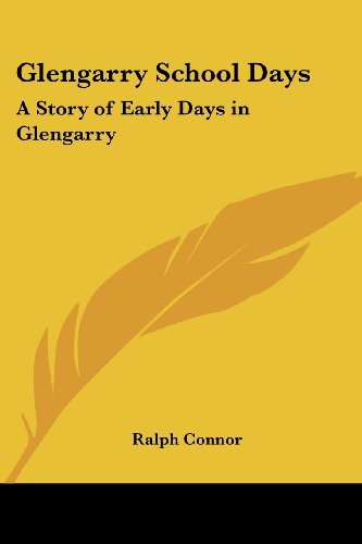 9781417903573: Glengarry School Days: A Story of Early Days in Glengarry