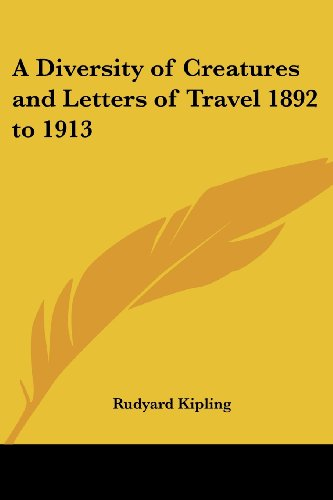 9781417903597: A Diversity of Creatures and Letters of Travel 1892 to 1913
