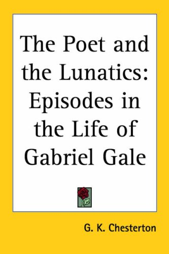 9781417904792: The Poet And the Lunatics: Episodes in the Life of Gabriel Gale