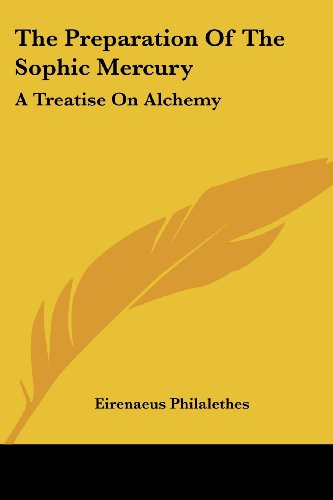 9781417905652: The Preparation Of The Sophic Mercury: A Treatise On Alchemy