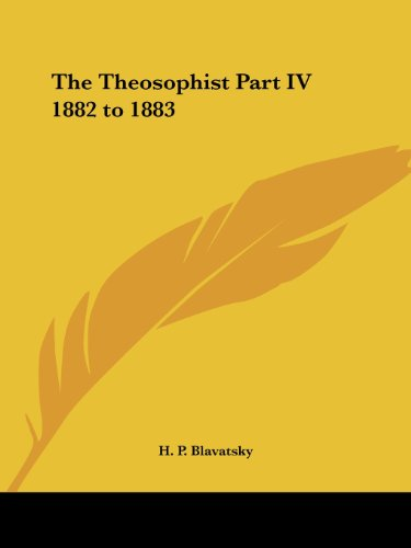 9781417907434: The Theosophist Part IV 1882 to 1883
