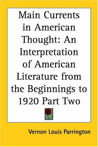 9781417908165: Main Currents in American Thought: An Interpretation of American Literature from the Beginnings to 1920