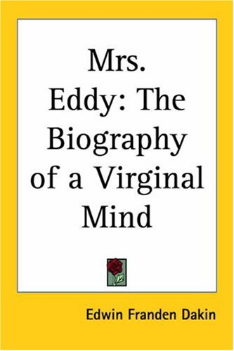 9781417908493: Mrs. Eddy: The Biography Of A Virginal Mind