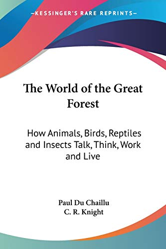 9781417909148: The World of the Great Forest: How Animals, Birds, Reptiles and Insects Talk, Think, Work and Live