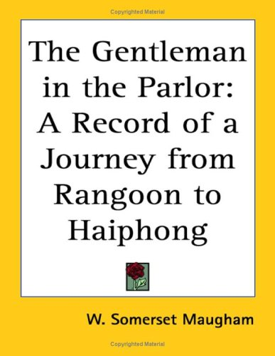 9781417910687: The Gentleman In The Parlor: A Record Of A Journey From Rangoon To Haiphong