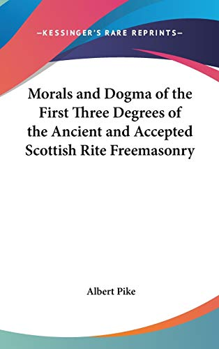 9781417911080: Morals and Dogma of the First Three Degrees of the Ancient and Accepted Scottish Rite Freemasonry