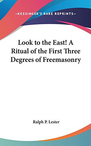 9781417911141: Look to the East! A Ritual of the First Three Degrees of Freemasonry