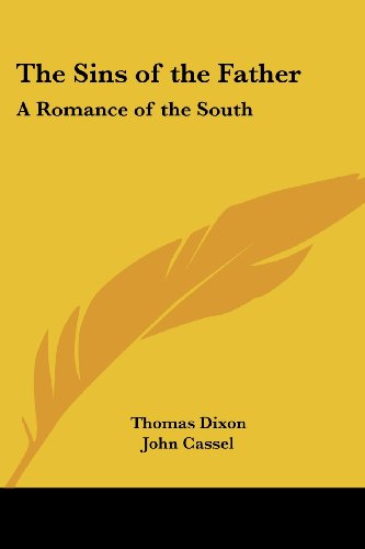 9781417911516: The Sins of the Father: A Romance of the South