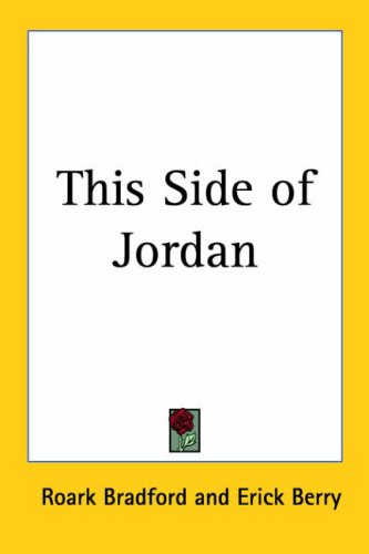 This Side Of Jordan (1417913029) by Roark Bradford
